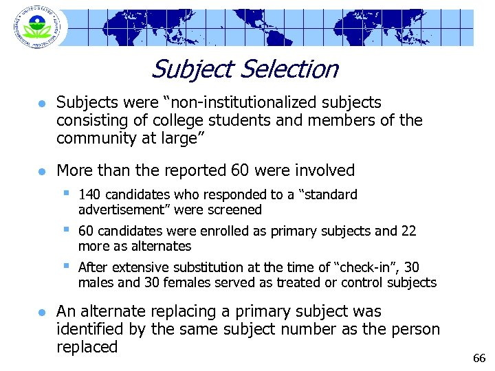 """Subject Selection l Subjects were """"non-institutionalized subjects consisting of college students and members of"""