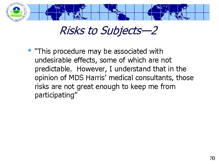 """Risks to Subjects— 2 § """"This procedure may be associated with undesirable effects, some"""