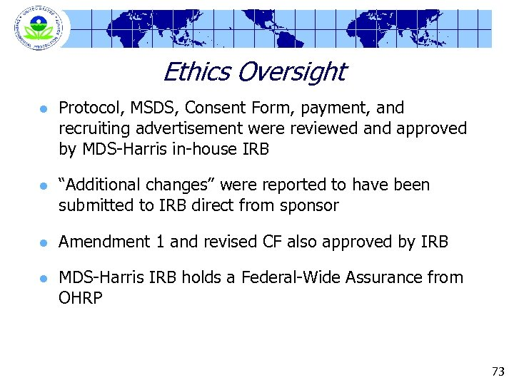 Ethics Oversight l Protocol, MSDS, Consent Form, payment, and recruiting advertisement were reviewed and