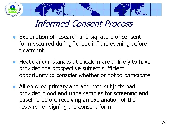 Informed Consent Process l Explanation of research and signature of consent form occurred during