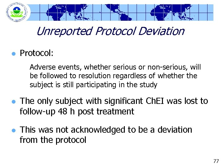 Unreported Protocol Deviation l Protocol: Adverse events, whether serious or non-serious, will be followed