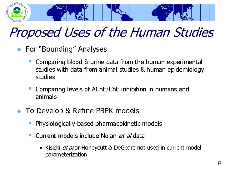 "Proposed Uses of the Human Studies l For ""Bounding"" Analyses § § l Comparing"