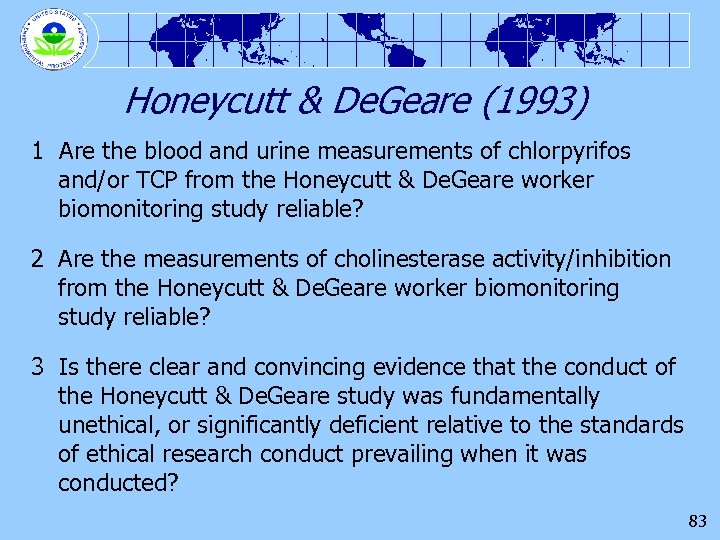 Honeycutt & De. Geare (1993) 1 Are the blood and urine measurements of chlorpyrifos