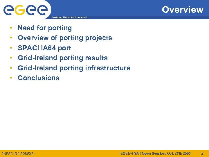 Overview Enabling Grids for E-scienc. E • • • Need for porting Overview of