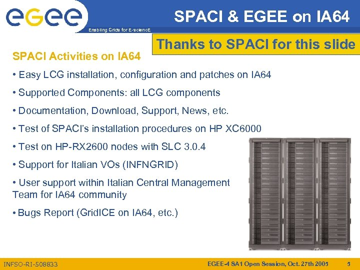 SPACI & EGEE on IA 64 Enabling Grids for E-scienc. E SPACI Activities on