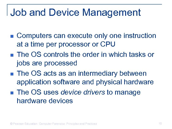 Job and Device Management n n Computers can execute only one instruction at a