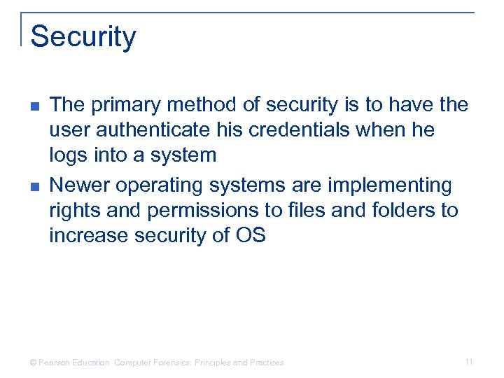 Security n n The primary method of security is to have the user authenticate