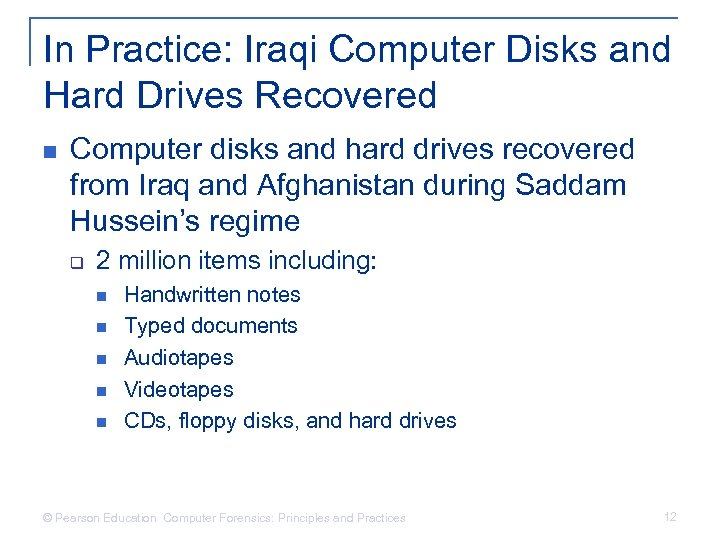 In Practice: Iraqi Computer Disks and Hard Drives Recovered n Computer disks and hard