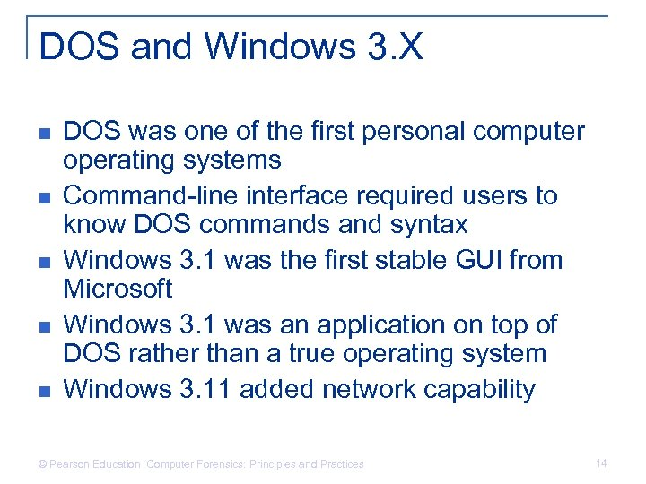 DOS and Windows 3. X n n n DOS was one of the first