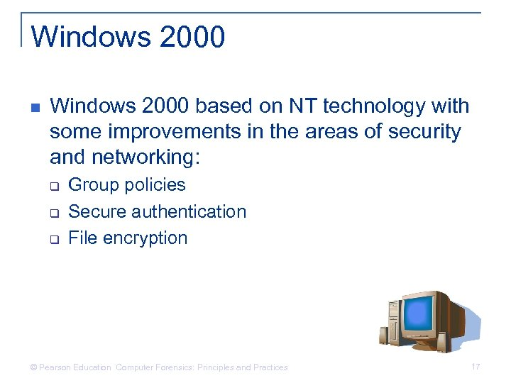Windows 2000 n Windows 2000 based on NT technology with some improvements in the