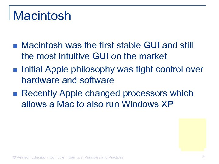 Macintosh n n n Macintosh was the first stable GUI and still the most