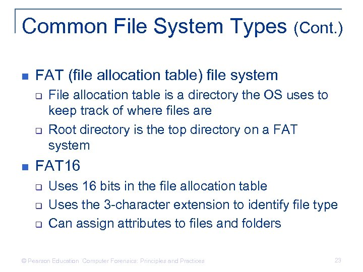 Common File System Types (Cont. ) n FAT (file allocation table) file system q