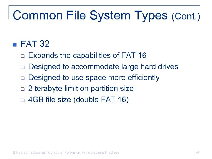 Common File System Types (Cont. ) n FAT 32 q q q Expands the