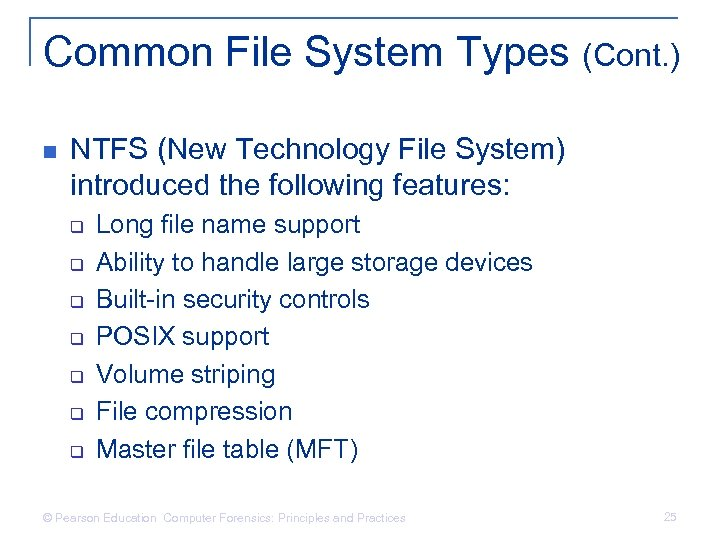 Common File System Types (Cont. ) n NTFS (New Technology File System) introduced the