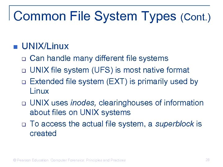 Common File System Types (Cont. ) n UNIX/Linux q q q Can handle many