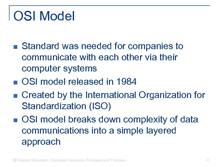 OSI Model n n Standard was needed for companies to communicate with each other