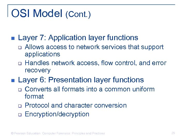 OSI Model (Cont. ) n Layer 7: Application layer functions q q n Allows
