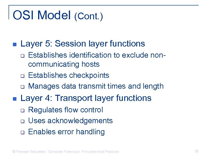 OSI Model (Cont. ) n Layer 5: Session layer functions q q q n