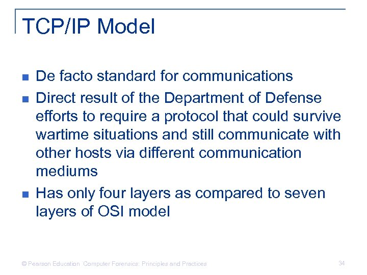 TCP/IP Model n n n De facto standard for communications Direct result of the