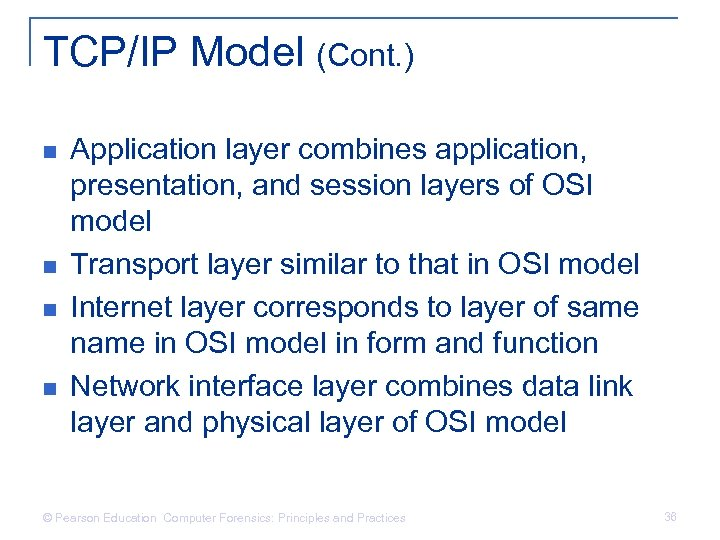 TCP/IP Model (Cont. ) n n Application layer combines application, presentation, and session layers
