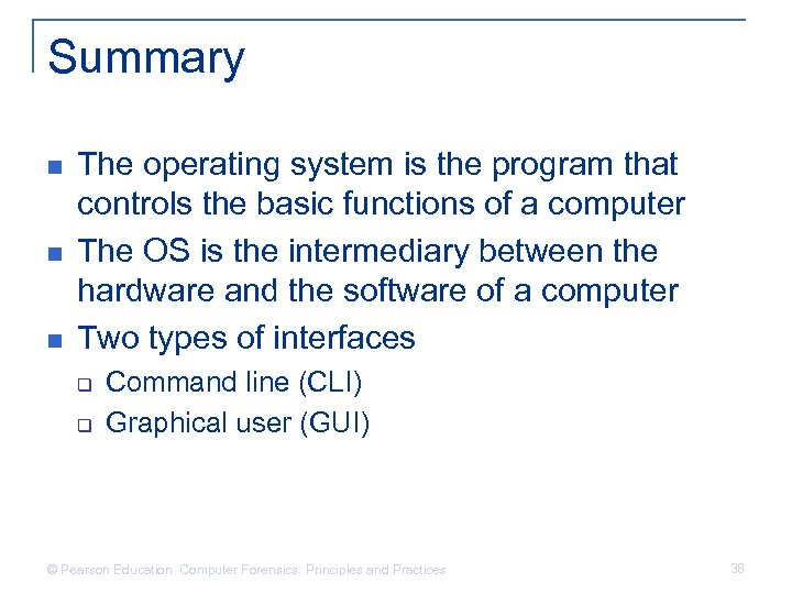 Summary n n n The operating system is the program that controls the basic