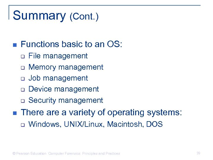 Summary (Cont. ) n Functions basic to an OS: q q q n File