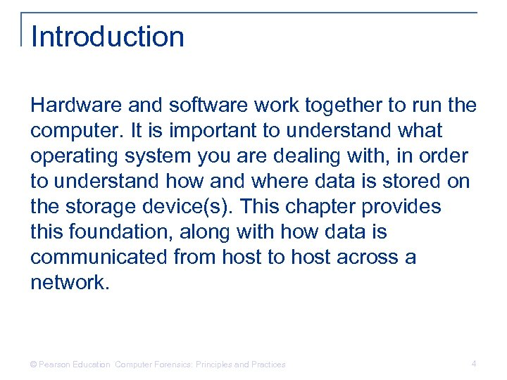 Introduction Hardware and software work together to run the computer. It is important to