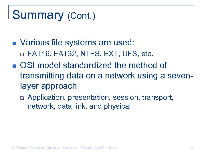 Summary (Cont. ) n Various file systems are used: q n FAT 16, FAT