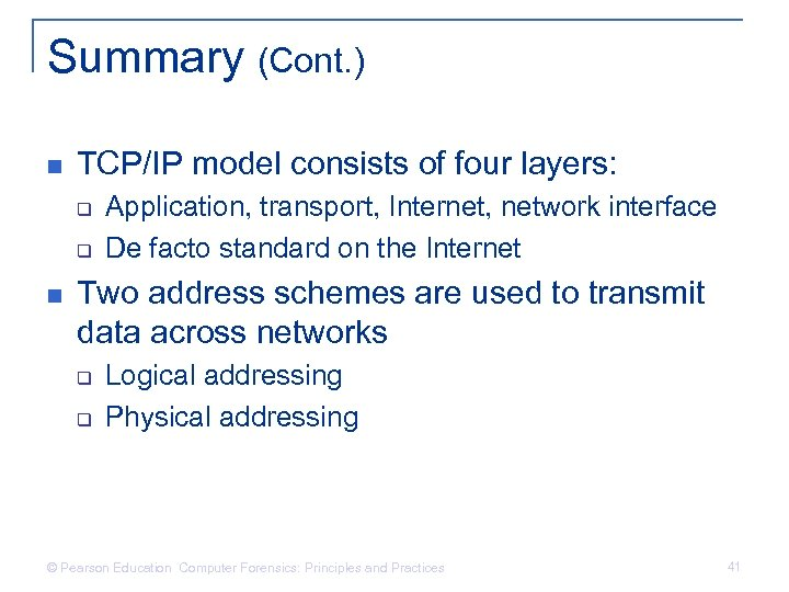 Summary (Cont. ) n TCP/IP model consists of four layers: q q n Application,