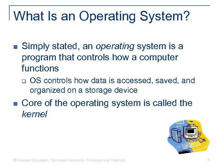 What Is an Operating System? n Simply stated, an operating system is a program