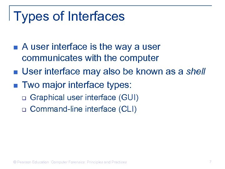 Types of Interfaces n n n A user interface is the way a user