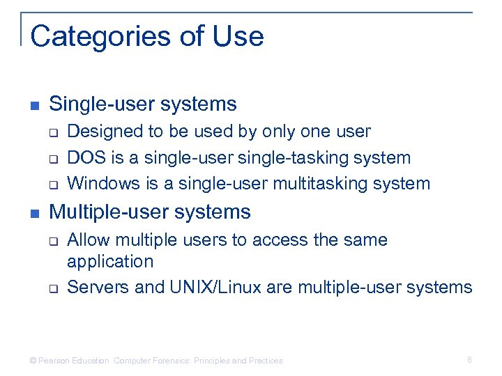 Categories of Use n Single-user systems q q q n Designed to be used