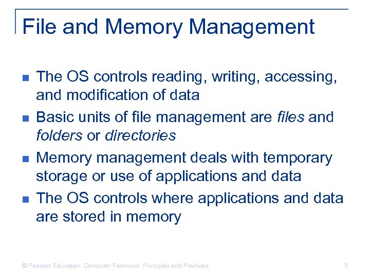 File and Memory Management n n The OS controls reading, writing, accessing, and modification