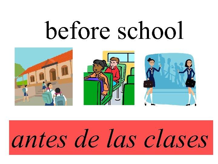 before school antes de las clases