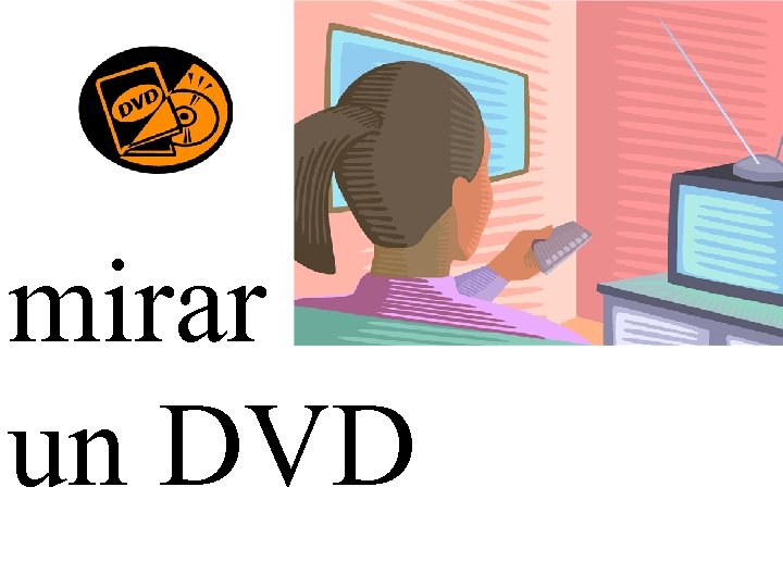 mirar un DVD