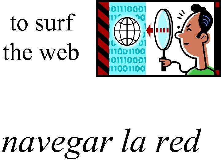 to surf the web navegar la red