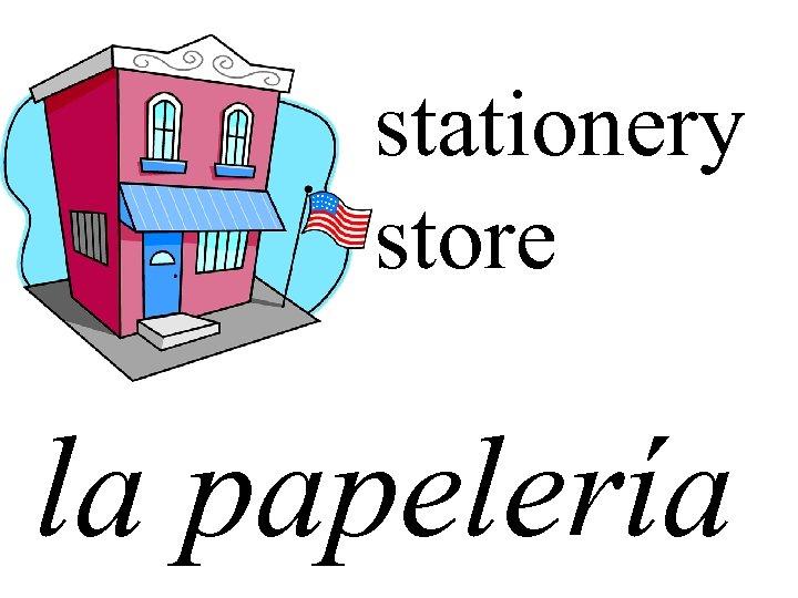 stationery store la papelería