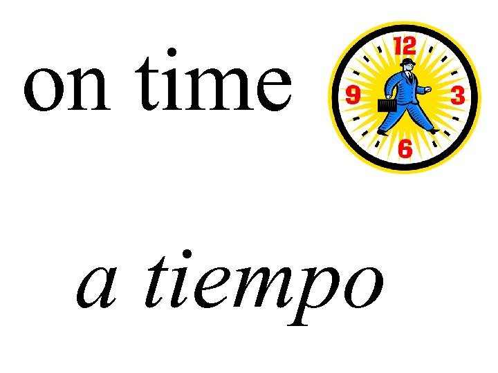 on time a tiempo