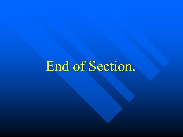 End of Section.