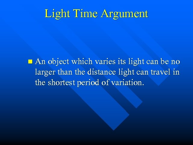 Light Time Argument n An object which varies its light can be no larger