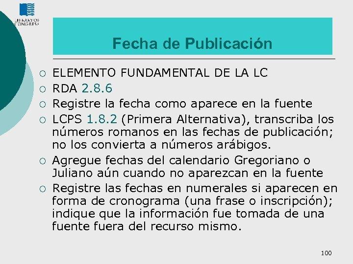 Fecha de Publicación ¡ ¡ ¡ ELEMENTO FUNDAMENTAL DE LA LC RDA 2. 8.