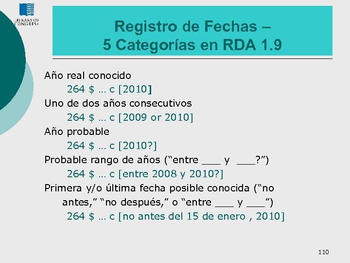 Registro de Fechas – 5 Categorías en RDA 1. 9 Año real conocido 264