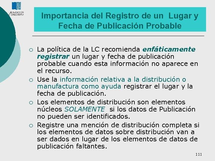 Importancia del Registro de un Lugar y Fecha de Publicación Probable ¡ ¡ La