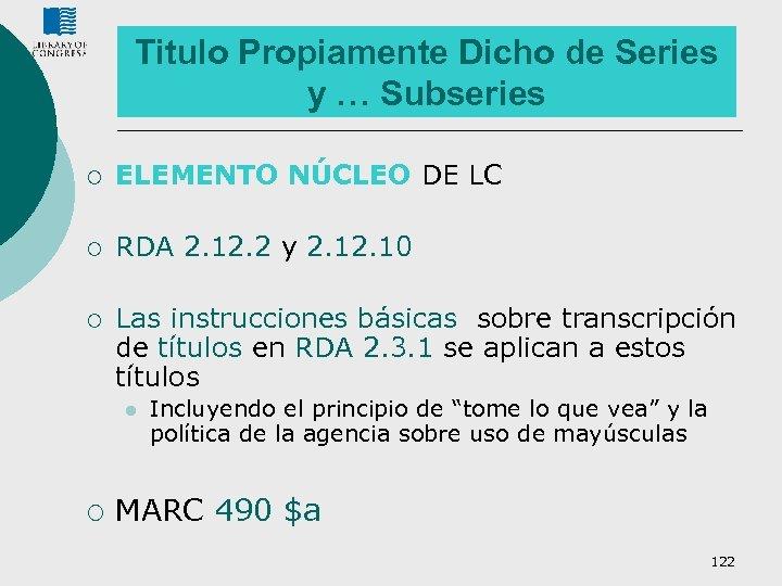 Titulo Propiamente Dicho de Series y … Subseries ¡ ELEMENTO NÚCLEO DE LC ¡