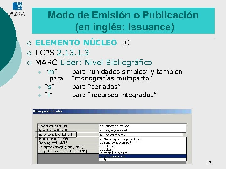 Modo de Emisión o Publicación (en inglés: Issuance) ¡ ¡ ¡ ELEMENTO NÚCLEO LC