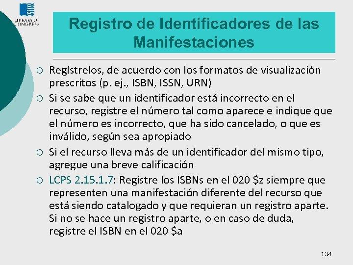 Registro de Identificadores de las Manifestaciones ¡ ¡ Regístrelos, de acuerdo con los formatos