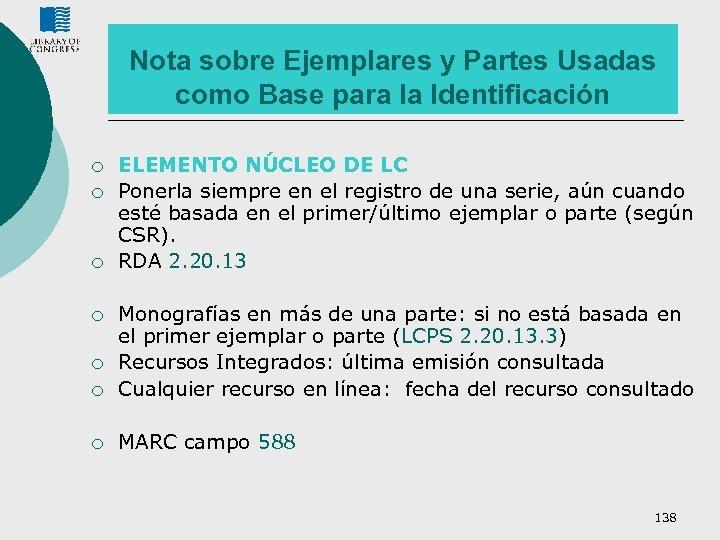 Nota sobre Ejemplares y Partes Usadas como Base para la Identificación ¡ ¡ ¡