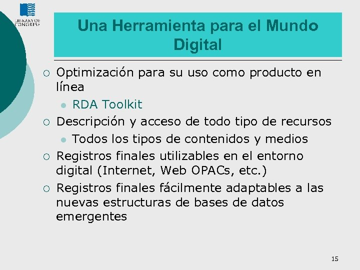 Una Herramienta para el Mundo Digital ¡ ¡ Optimización para su uso como producto