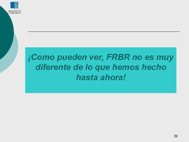 ¡Como pueden ver, FRBR no es muy diferente de lo que hemos hecho hasta
