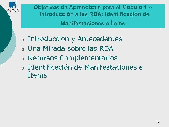 Objetivos de Aprendizaje para el Modulo 1 -Introducción a las RDA; Identificación de Manifestaciones